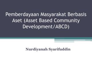 Pemberdayaan Masyarakat Berbasis Aset  (Asset Based Community Development/ABCD)