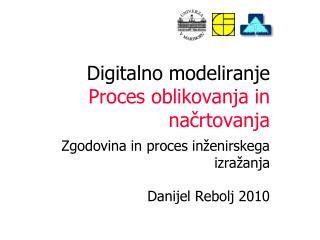 Digitalno  modeliranje Proces oblikovanja in načrtovanja