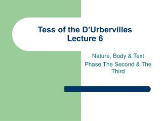 Tess of the D�Urbervilles  Lecture 6