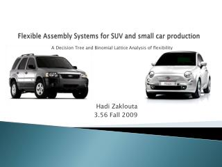 Flexible Assembly Systems for SUV and small car production