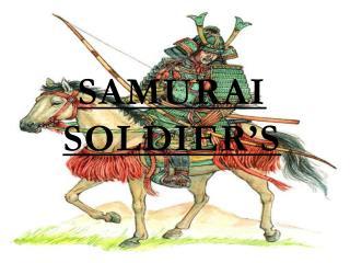 Samurai Soldier's
