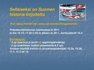 Sellaiseksi on Suomen  historia kirjoitettu