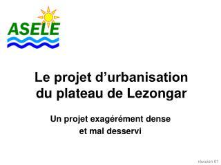 Le projet d�urbanisation du plateau de Lezongar
