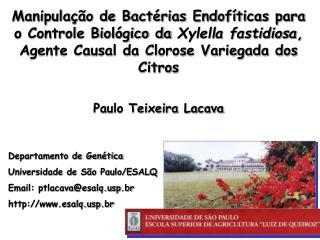 Departamento de Genética Universidade de São Paulo/ESALQ Email: ptlacava@esalqp.br