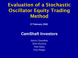 Evaluation of a Stochastic Oscillator Equity Trading Method