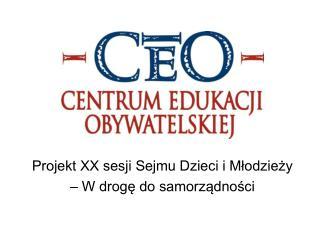 Projekt XX sesji Sejmu Dzieci i Młodzieży  – W drogę do samorządności