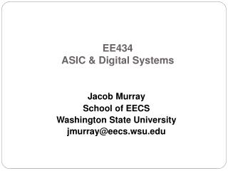 EE434 ASIC & Digital Systems