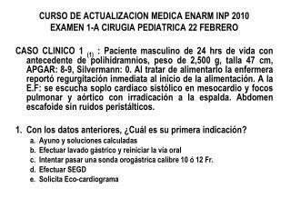 CURSO DE ACTUALIZACION MEDICA ENARM INP 2010 EXAMEN 1-A CIRUGIA PEDIATRICA 22 FEBRERO