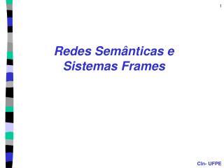 Redes Sem�nticas e  Sistemas Frames