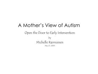 A Mother's View of Autism