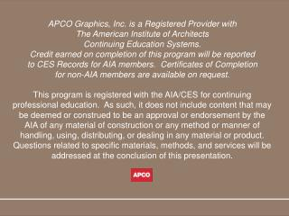 APCO Graphics, Inc. is a Registered Provider with  The American Institute of Architects