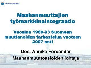 Dos. Annika Forsander Maahanmuuttoasioiden johtaja