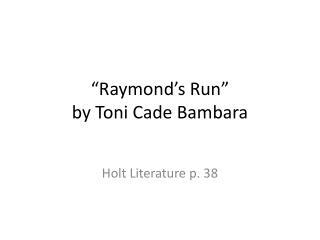 """Raymond's Run"" b y  T oni Cade Bambara"