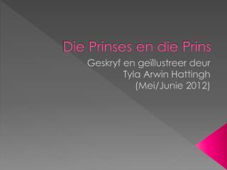 Die  Prinses  en die  Prins