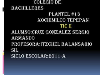 COLEGIO DE BACHILLERES                               PLANTEL #13