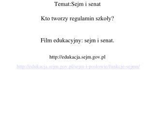 Temat:Sejm i senat Kto tworzy regulamin szkoły?