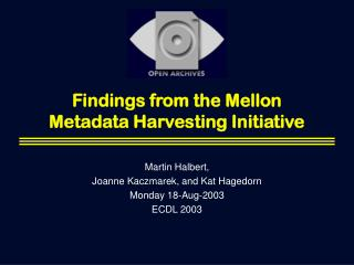Findings from the Mellon Metadata Harvesting Initiative
