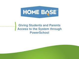 Giving Students and Parents Access to the System through PowerSchool