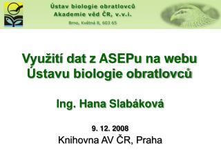 Využití datz  ASEPu  na webu  Ústavu biologie obratlovců
