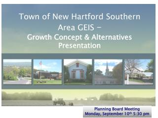 Town of New Hartford Southern Area GEIS  – Growth Concept & Alternatives Presentation