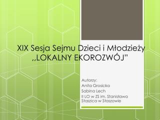 """XIX Sesja Sejmu Dzieci i Młodzieży ,,LOKALNY EKOROZWÓJ"""""""