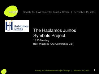 The Hablamos Juntos Symbols Project. 12.15 Meeting Best Practices PAC Conference Call