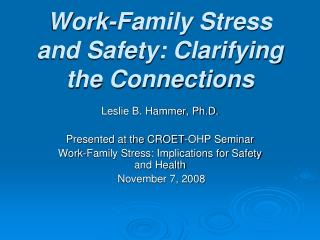 Work-Family Stress and Safety: Clarifying the Connections