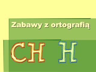 Zabawy z ortografią