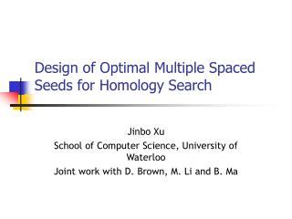 Design of Optimal Multiple Spaced Seeds for Homology Search