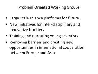 Problem Oriented Working Groups