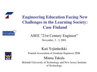 Engineering Education Facing New Challenges in the Learning Society: Case Finland