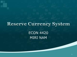 Reserve Currency System
