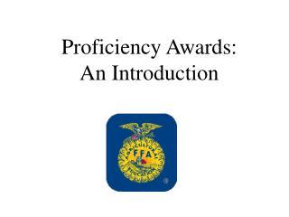Proficiency Awards: An Introduction