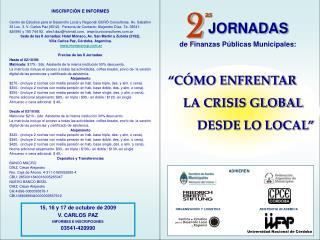 15, 16 y 17 de octubre de 2009 V. CARLOS PAZ INFORMES E INSCRIPCIONES 03541-420990
