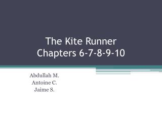 The Kite Runner Chapters 6-7-8-9-10