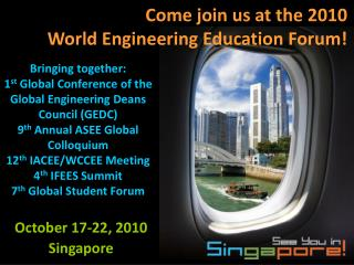 Come join us at the 2010  World Engineering Education Forum!