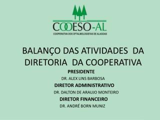 BALANÇO DAS ATIVIDADES  DA DIRETORIA  DA COOPERATIVA