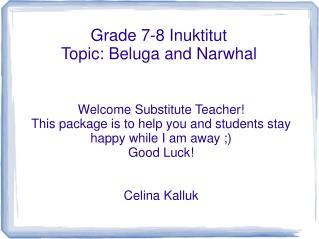 Grade 7-8 Inuktitut Topic: Beluga and Narwhal