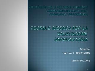 Docente dott.ssa A. DECATALDO Venerdì 5/10/2012