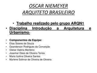 OSCAR NIEMEYER ARQUITETO BRASILEIRO