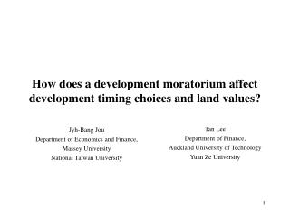 How does a development moratorium affect  development timing choices and land values?