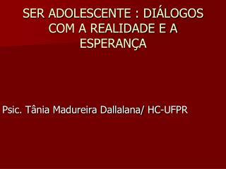 SER ADOLESCENTE : DIÁLOGOS  COM A REALIDADE E A ESPERANÇA