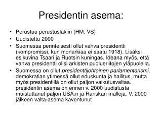 Presidentin asema: