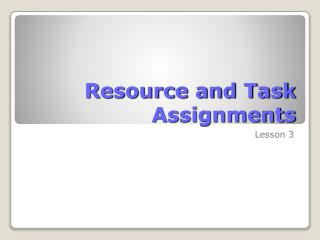 Resource and Task Assignments