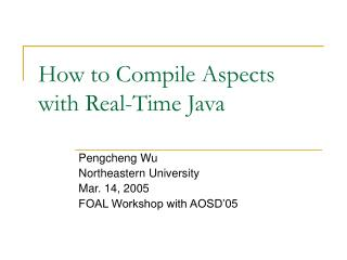 How to Compile Aspects with Real-Time Java