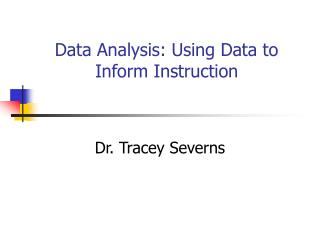 Data Analysis: Using Data to Inform Instruction