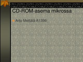 CD-ROM-asema mikrossa