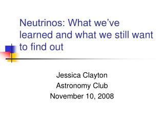 Neutrinos: What we�ve learned and what we still want to find out