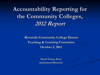 Accountability Reporting for the Community Colleges, 2012 Report