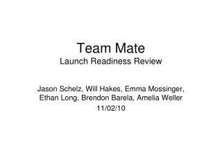 Team Mate Launch Readiness Review